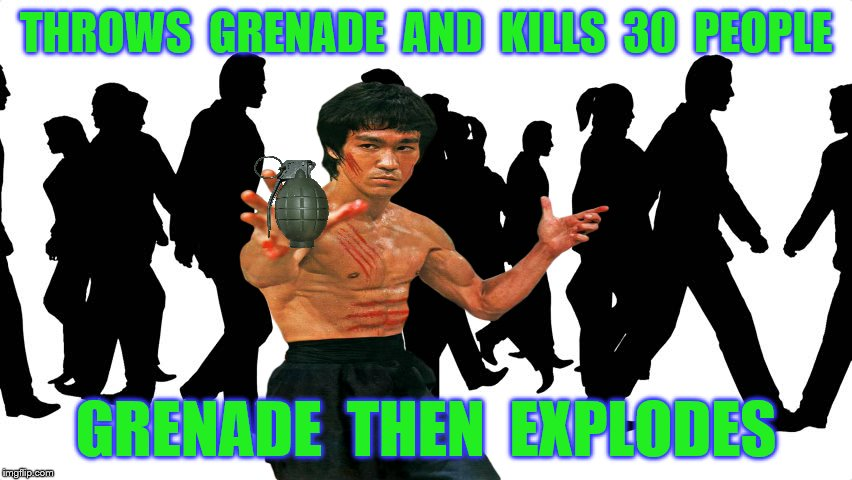 THROWS  GRENADE  AND  KILLS  30  PEOPLE GRENADE  THEN  EXPLODES | made w/ Imgflip meme maker