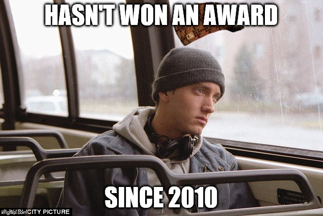 Depressed Eminem | HASN'T WON AN AWARD SINCE 2010 | image tagged in depressed eminem,scumbag | made w/ Imgflip meme maker