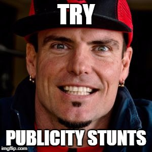 TRY PUBLICITY STUNTS | made w/ Imgflip meme maker