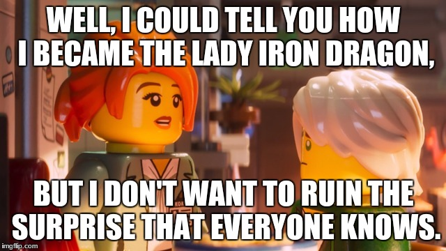 Ninjago Misako and Lloyd | WELL, I COULD TELL YOU HOW I BECAME THE LADY IRON DRAGON, BUT I DON'T WANT TO RUIN THE SURPRISE THAT EVERYONE KNOWS. | image tagged in funny,ninjago | made w/ Imgflip meme maker