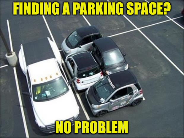 Let's see you do this with your Cadillac  |  FINDING A PARKING SPACE? NO PROBLEM | image tagged in parking,smart cars,size matters | made w/ Imgflip meme maker