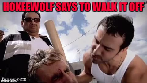 HOKEEWOLF SAYS TO WALK IT OFF | made w/ Imgflip meme maker