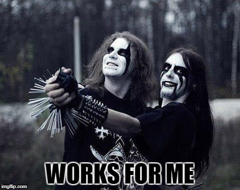WORKS FOR ME | made w/ Imgflip meme maker
