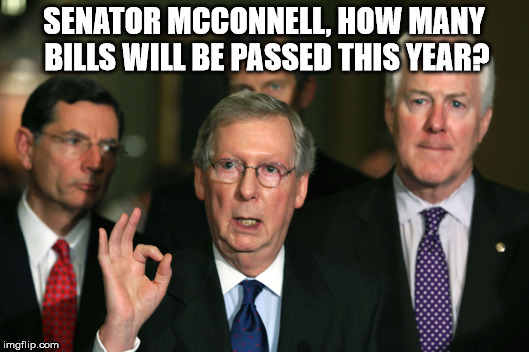 Bills | SENATOR MCCONNELL, HOW MANY BILLS WILL BE PASSED THIS YEAR? | image tagged in mitch mcconnell zero,senate,memes,politics | made w/ Imgflip meme maker