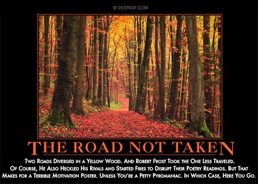 a road not taken and two