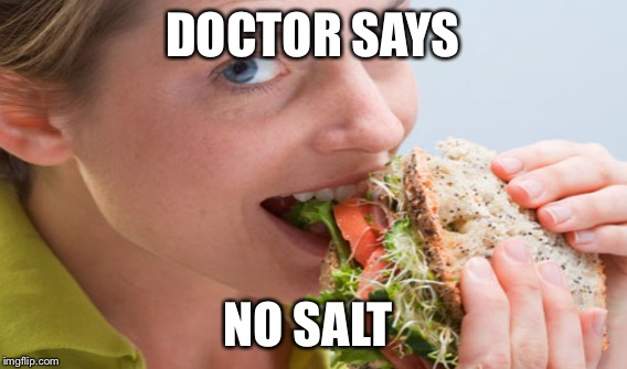 DOCTOR SAYS NO SALT | made w/ Imgflip meme maker