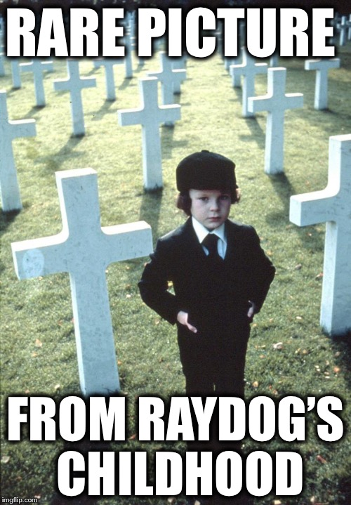 RARE PICTURE FROM RAYDOG'S CHILDHOOD | made w/ Imgflip meme maker