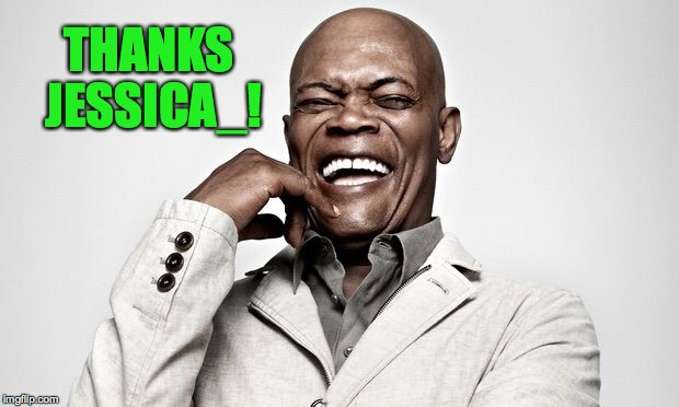 THANKS JESSICA_! | made w/ Imgflip meme maker