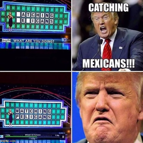 image tagged in mexicans,donald trump | made w/ Imgflip meme maker