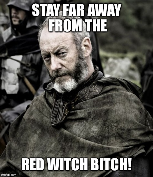 STAY FAR AWAY FROM THE RED WITCH B**CH! | made w/ Imgflip meme maker