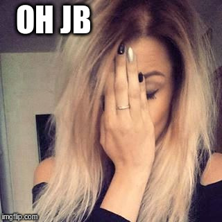 OH JB | made w/ Imgflip meme maker