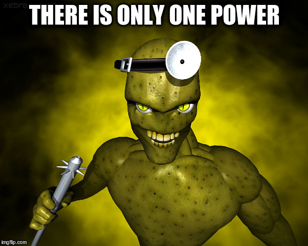 THERE IS ONLY ONE POWER | made w/ Imgflip meme maker