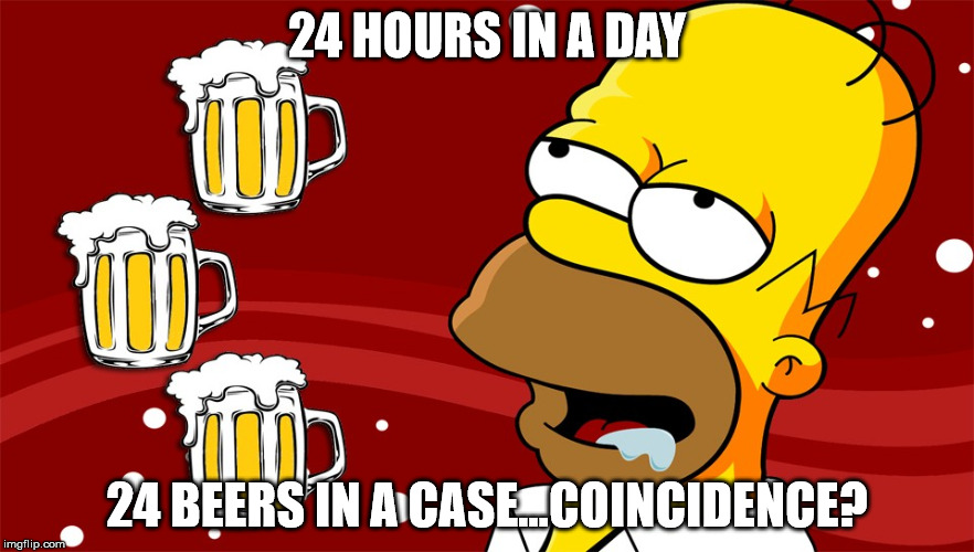 Beer | 24 HOURS IN A DAY 24 BEERS IN A CASE...COINCIDENCE? | image tagged in homer simpson drool beers 3,drink,memes,homer,beer | made w/ Imgflip meme maker