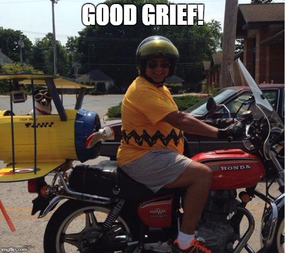 GOOD GRIEF! | image tagged in funny,charlie brown,motorcycle,snoopy,airplane | made w/ Imgflip meme maker