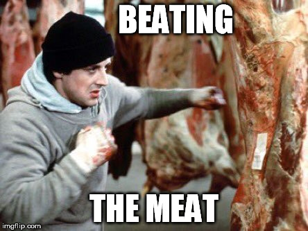 BEATING THE MEAT | made w/ Imgflip meme maker