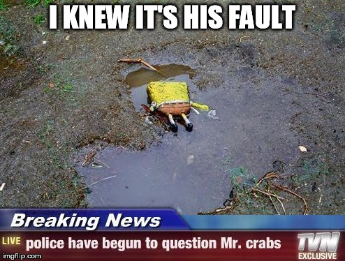 I KNEW IT'S HIS FAULT | made w/ Imgflip meme maker