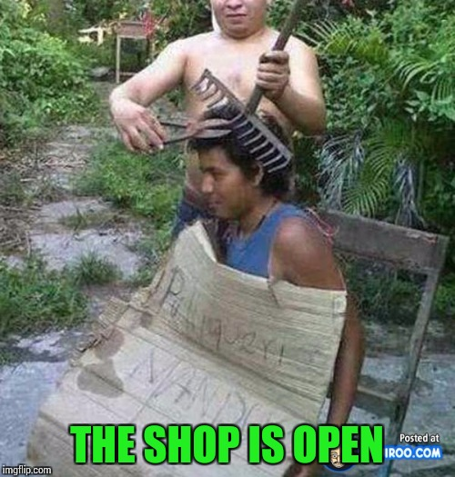 THE SHOP IS OPEN | made w/ Imgflip meme maker