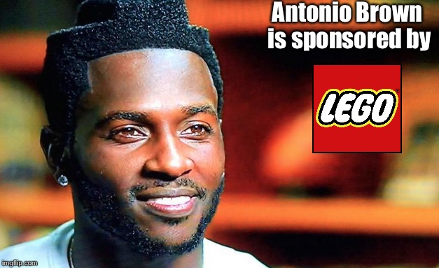 Antonio Brown got that hair tho! | Antonio Brown is sponsored by | image tagged in hair,lol,nfl | made w/ Imgflip meme maker