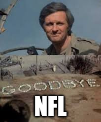 gbye | NFL | image tagged in gbye | made w/ Imgflip meme maker