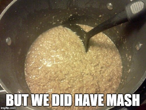 BUT WE DID HAVE MASH | made w/ Imgflip meme maker