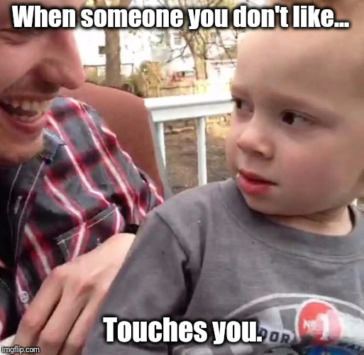 When someone you don't like... Touches you. | image tagged in gavin,gavin reactions | made w/ Imgflip meme maker