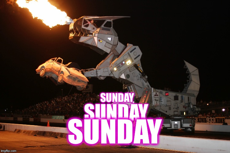 Sunday Sunday Sunday | SUNDAY SUNDAY SUNDAY | image tagged in sunday sunday sunday,civic center,truckasaurus | made w/ Imgflip meme maker
