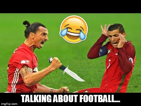 TALKING ABOUT FOOTBALL... | made w/ Imgflip meme maker