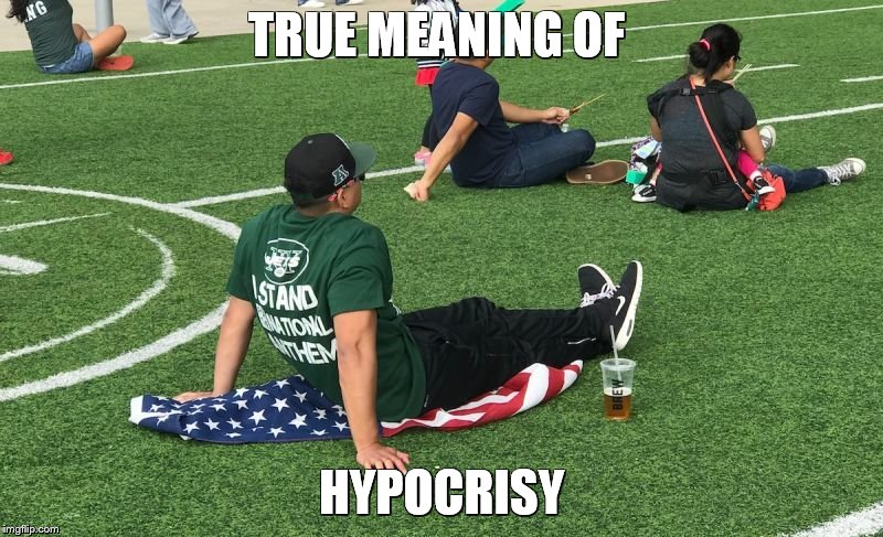 TRUE MEANING OF HYPOCRISY | image tagged in hypocrisy | made w/ Imgflip meme maker