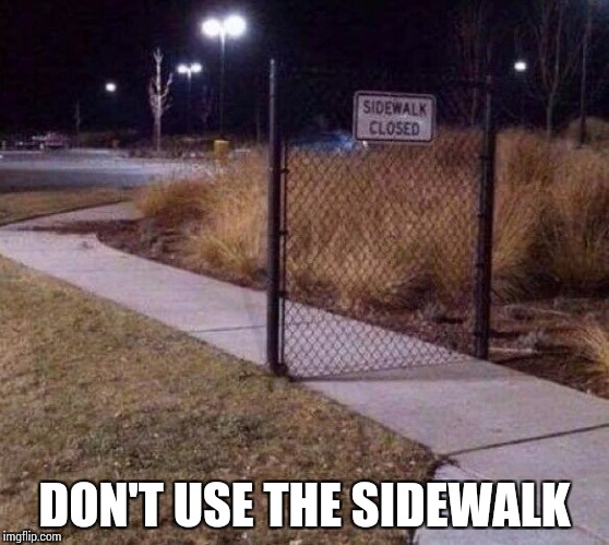 DON'T USE THE SIDEWALK | made w/ Imgflip meme maker