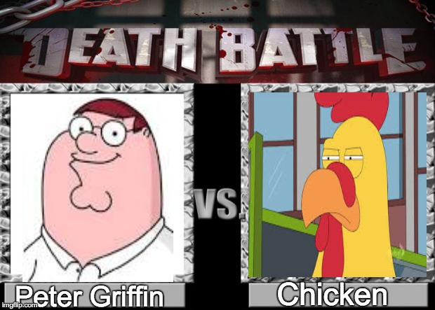 death battle | Chicken Peter Griffin | image tagged in death battle | made w/ Imgflip meme maker