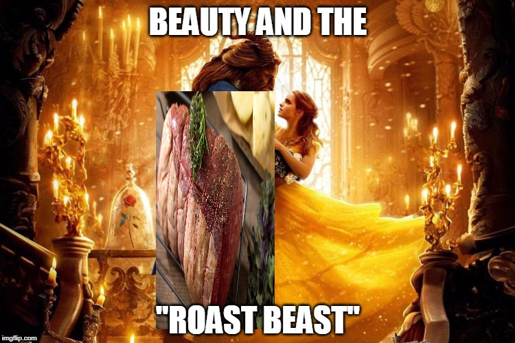 "BEAUTY AND THE ""ROAST BEAST"" 