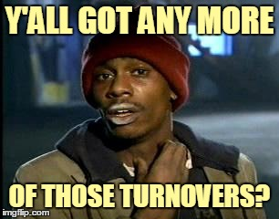 Y'ALL GOT ANY MORE OF THOSE TURNOVERS? | made w/ Imgflip meme maker