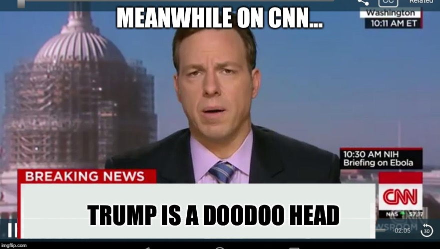 CNN Reaches New Low | MEANWHILE ON CNN... TRUMP IS A DOODOO HEAD | image tagged in cnn breaking news template,doodoo head,trump,fakenews,cnn lies,cnn is stupid | made w/ Imgflip meme maker