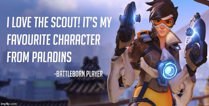 how to trigger gamers | image tagged in overwatch,paladins,battleborn | made w/ Imgflip meme maker