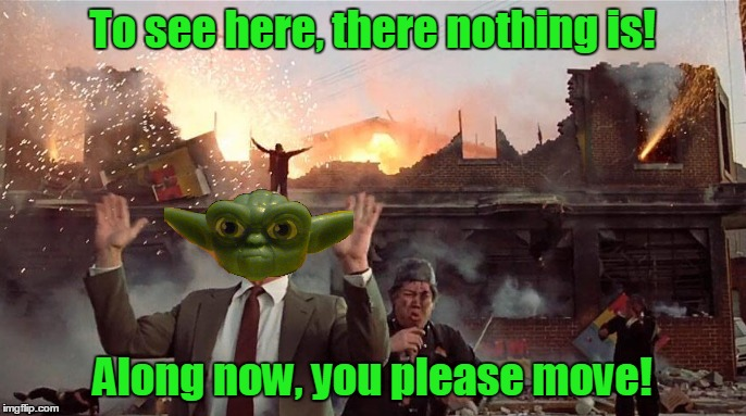 To see here, there nothing is! Along now, you please move! | made w/ Imgflip meme maker