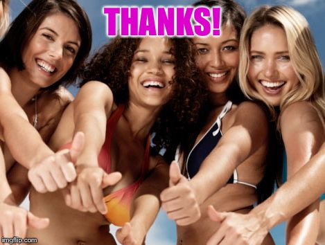 hot girls thumbs up | THANKS! | image tagged in hot girls thumbs up | made w/ Imgflip meme maker