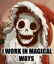 I WORK IN MAGICAL WAYS | made w/ Imgflip meme maker