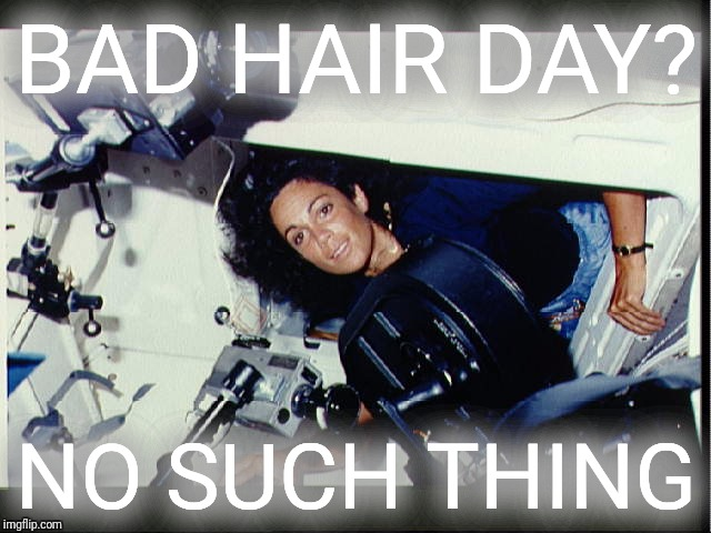 BAD HAIR DAY? NO SUCH THING | made w/ Imgflip meme maker
