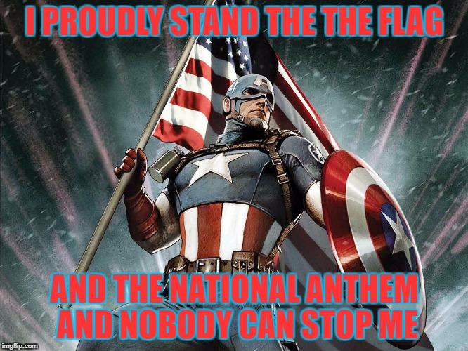 'MERICA!!!!!!!!!!!!!!!!!!!!!!!!!!!!!!!!!!!!!!!!!! | I PROUDLY STAND THE THE FLAG AND THE NATIONAL ANTHEM AND NOBODY CAN STOP ME | image tagged in captain america flag shield | made w/ Imgflip meme maker