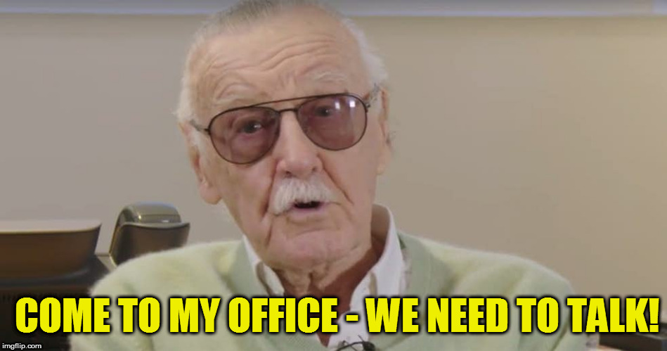 COME TO MY OFFICE - WE NEED TO TALK! | made w/ Imgflip meme maker