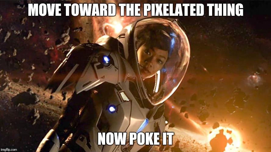 MOVE TOWARD THE PIXELATED THING NOW POKE IT | made w/ Imgflip meme maker