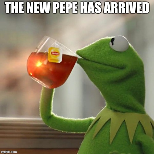But Thats None Of My Business Meme | THE NEW PEPE HAS ARRIVED | image tagged in memes,but thats none of my business,kermit the frog | made w/ Imgflip meme maker