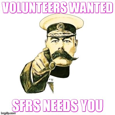 VOLUNTEERS WANTED SFRS NEEDS YOU | image tagged in lord kitchener | made w/ Imgflip meme maker