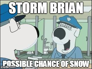 STORM BRIAN POSSIBLE CHANCE OF SNOW | image tagged in snowy bri-bri | made w/ Imgflip meme maker