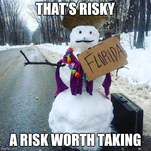 THAT'S RISKY A RISK WORTH TAKING | made w/ Imgflip meme maker