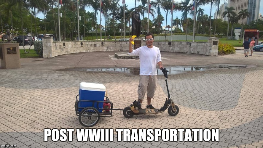 WWIII | POST WWIII TRANSPORTATION | image tagged in transportation,banana power | made w/ Imgflip meme maker