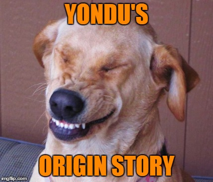 YONDU'S ORIGIN STORY | made w/ Imgflip meme maker