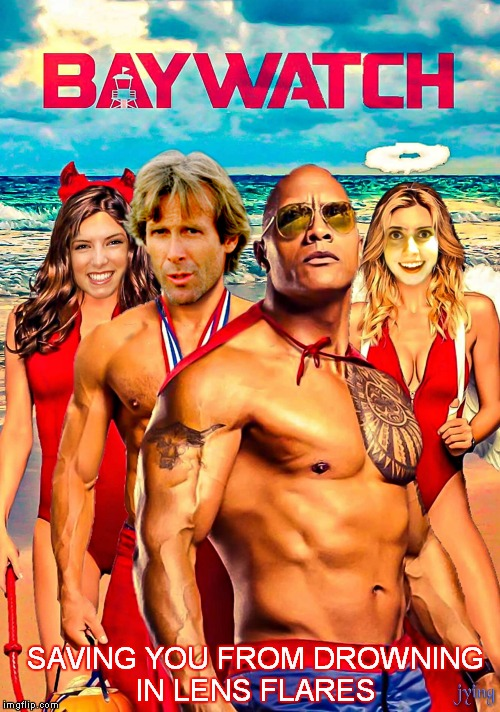 Been a while since I made a poster for you guys I hope you like it... | SAVING YOU FROM DROWNING IN LENS FLARES | image tagged in baywatch,movie poster,so so dank,michael bay | made w/ Imgflip meme maker