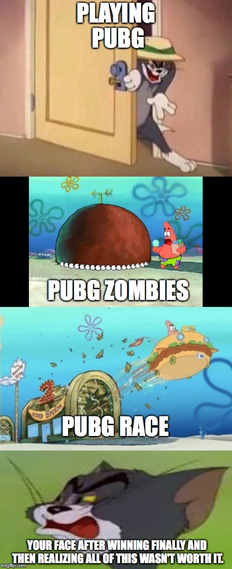 pubg memes btw | PLAYING PUBG PUBG ZOMBIES PUBG RACE YOUR FACE AFTER WINNING FINALLY AND THEN REALIZING ALL OF THIS WASN'T WORTH IT. | image tagged in pubg,cartoons | made w/ Imgflip meme maker
