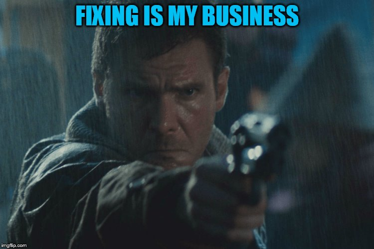 FIXING IS MY BUSINESS | made w/ Imgflip meme maker